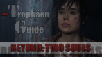 Beyond: Two Souls - Trophäen-Guide.