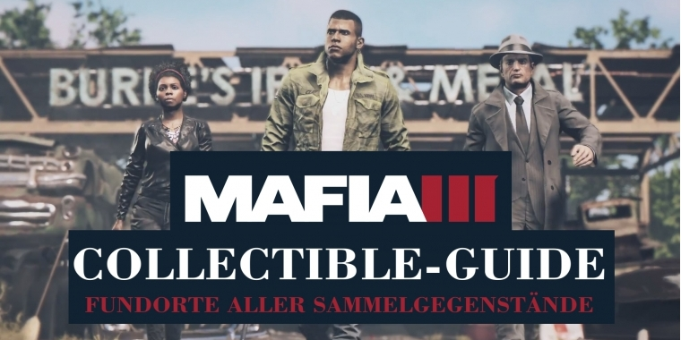 Mafia 3: Alle Collectibles mit Video-Guide